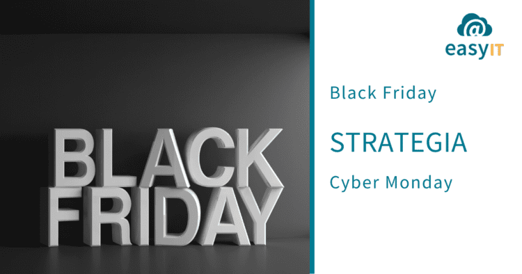 easyIT-strategie-di-marketing-black-friday-cyber-monday